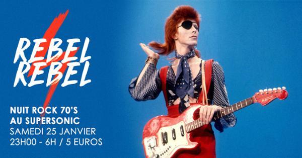 Rebel Rebel #11 / La Nuit Rock 70's du Supersonic