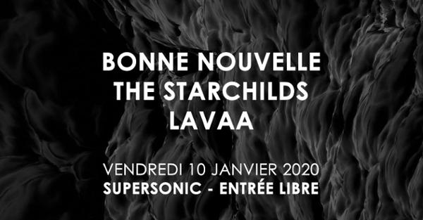 Bonne Nouvelle • The Starchilds • Lavaa / Supersonic (Free)