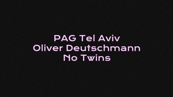 Le Badaboum invite PAG Tel Aviv : Oliver Deutschmann, No Twins