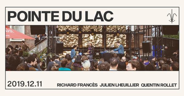 Pointe du Lac / Richard Francés Julien Lheuillier Quentin Rollet à Quai de Bourbon