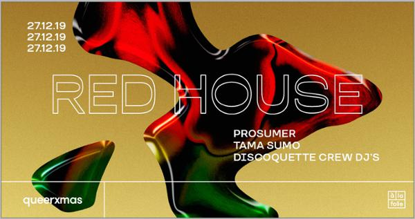 Red House QueerXmas - Prosumer • Tama Sumo • Discoquette