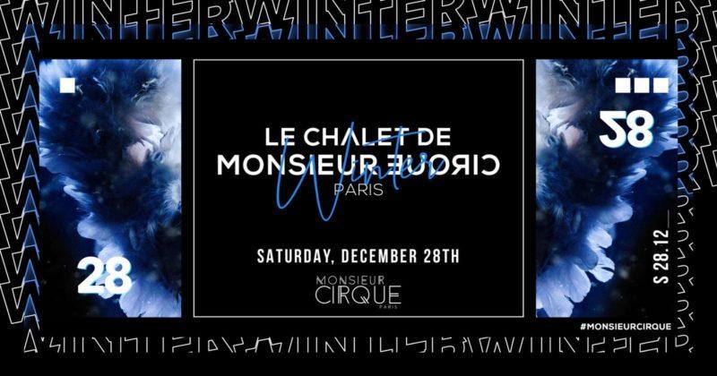 Le chalet de Monsieur Cirque - Samedi 28 Dec