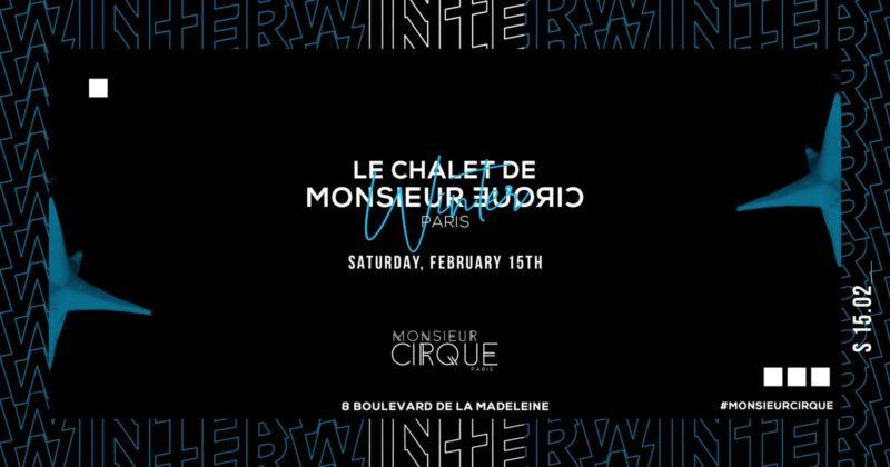 Le Chalet de Monsieur Cirque - Samedi 15 Février