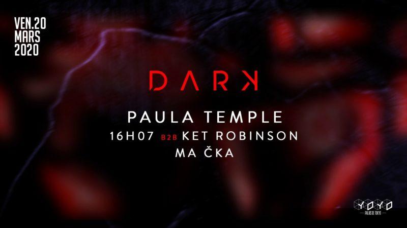 DARK w/ Paula Temple, 16H07 b2b Ket Robinson & Ma Čka